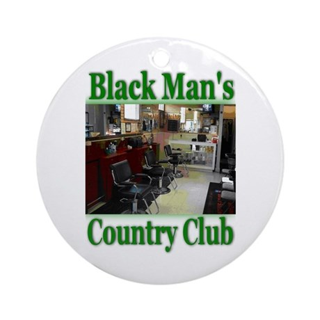 Black Man's Country Club-Gree Ornament (Round)
