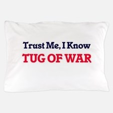 Trust Me, I know Tug Of War Pillow Case