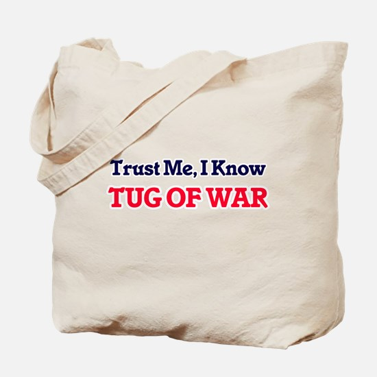 Trust Me, I know Tug Of War Tote Bag