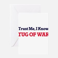 Trust Me, I know Tug Of War Greeting Cards