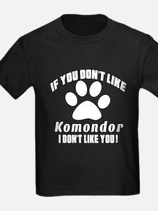 If You Don't Like Komondor Dog T