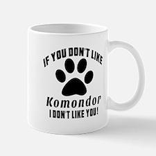 If You Don't Like Komondor Dog Mug