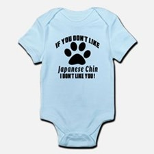 If You Don't Like Japanese Chin Do Infant Bodysuit