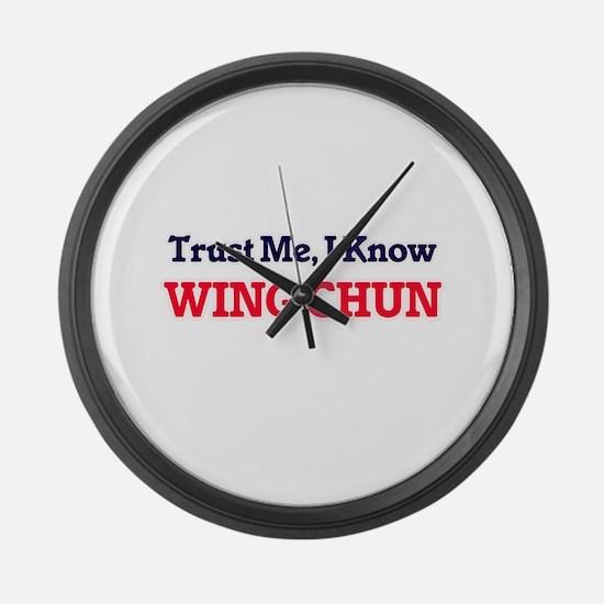 Trust Me, I know Wing Chun Large Wall Clock