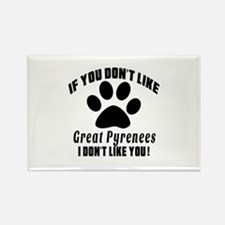 If You Don't Like Great Pyrenees Rectangle Magnet