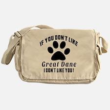 If You Don't Like Great Dane Dog Messenger Bag