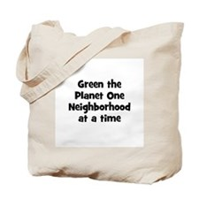 Green the Planet One Neighbor Tote Bag