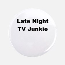 """Late Night TV Junkie 3.5"""" Button"""