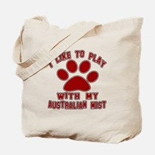 I Like Play With My Australian Mist Cat Tote Bag