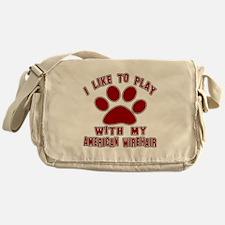 I Like Play With My American Wirehai Messenger Bag