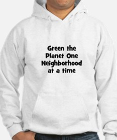 Green the Planet One Neighbor Hoodie
