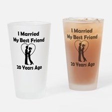 I Married My Best Friend 20 Years A Drinking Glass