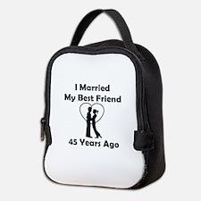 I Married My Best Friend 45 Yea Neoprene Lunch Bag