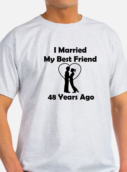 I Married My Best Friend 48 Years Ago T-Shirt