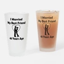 I Married My Best Friend 48 Years A Drinking Glass