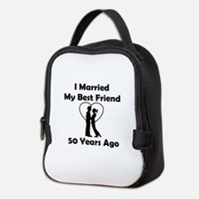 I Married My Best Friend 50 Yea Neoprene Lunch Bag