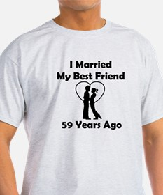 I Married My Best Friend 59 Years Ago T-Shirt