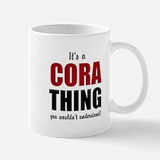 Its a Cora thing Mugs