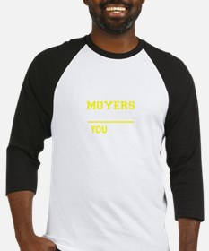 MOYERS thing, you wouldn't underst Baseball Jersey