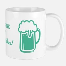 DRINK UP, BITCHES! Mugs