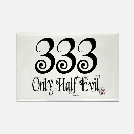333 Only Half Evil Rectangle Magnet