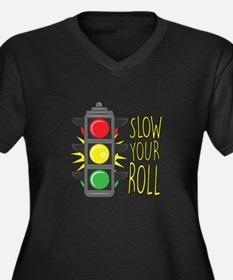 Slow Your Roll Plus Size T-Shirt