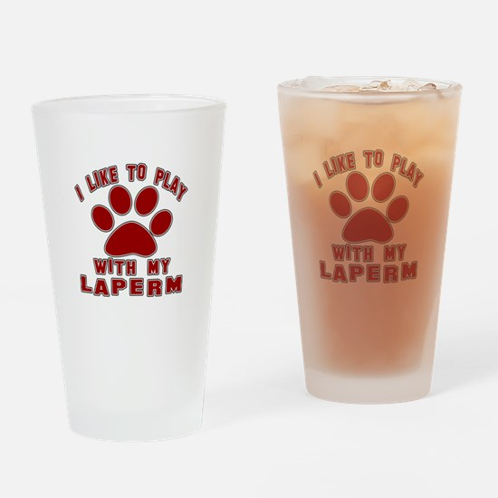 I Like Play With My LaPerm Cat Drinking Glass