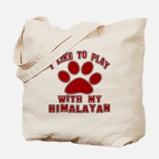 I Like Play With My Himalayan Cat Tote Bag