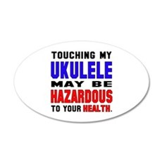 Touching my Ukulele May be h Wall Sticker