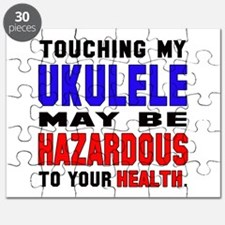 Touching my Ukulele May be hazardous to you Puzzle