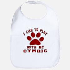 I Like Play With My Cymric Cat Bib