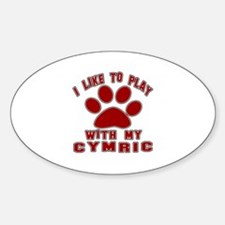 I Like Play With My Cymric Cat Decal