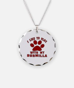 I Like Play With My Burmilla Necklace