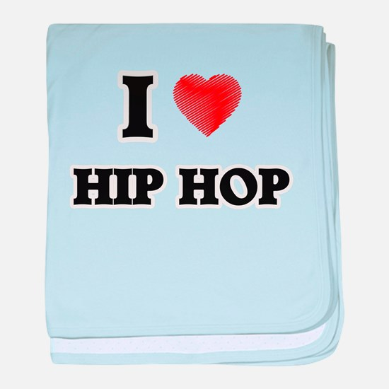 I Love Hip Hop baby blanket
