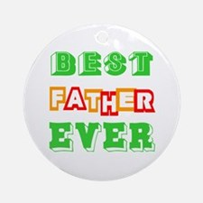 Best Father Ever Round Ornament