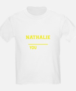 NATHALIE thing, you wouldn't understand ! T-Shirt