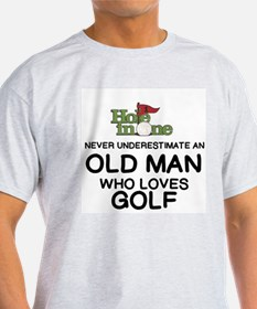NEVER UNDERESTIMATE AN OLD MAN WHO LOVES G T-Shirt