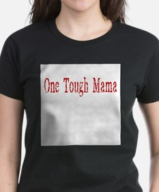 One Tough Mama T-Shirt