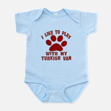 I Like Play With My Turkish Van Ca Infant Bodysuit