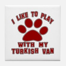 I Like Play With My Turkish Van Cat Tile Coaster