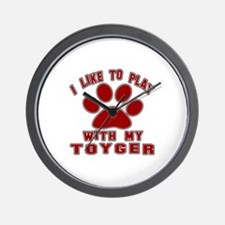 I Like Play With My Toyger Cat Wall Clock