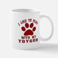 I Like Play With My Toyger Cat Mug