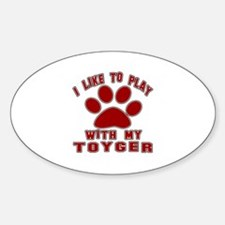I Like Play With My Toyger Cat Decal