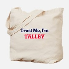 Trust Me, I'm Talley Tote Bag
