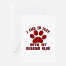 I Like Play With My Russian Blue Cat Greeting Card