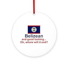 Good Looking Belizean Ornament (Round)