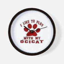 I Like Play With My Ocicat Cat Wall Clock