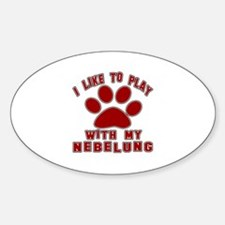 I Like Play With My Nebelung Cat Sticker (Oval)