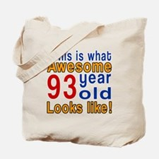 This Is What Awesome 93 Year Old Looks Li Tote Bag