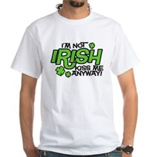I'm Not Irish, Kiss Me Anyway Shirt
